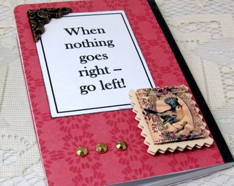 When Nothing Goes Right Go Left - Left Handed Notebook - Left Handed Mini Journal - Lefty Mini Notebook - Lefty Journal - Vintage Style Book