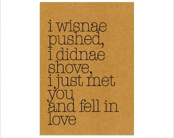 I Wisnae Pushed, I Didnae Shove - Scottish Print