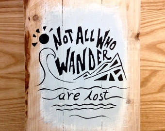 "reclaimed wood wall art - ""Not all who wander are lost"""