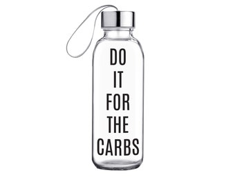 Do It For The Carbs Glass Water Bottle > Environmentally Friendly Reusable > Motivational Sports Bottle > Motivational Water Bottle