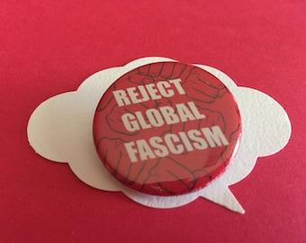 reject global fascism pin   antifa button
