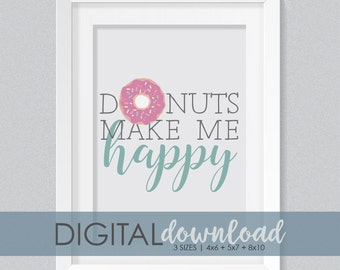 Donuts Make Me Happy DIGITAL PRINT | Sweet | Nursery Print | Shower Gift | Baby Gift | Gifts for Her | Happiness Print | Foodie Print