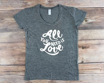 Graphic Tee for Women/ Love is Love/ All you need is Love/ Resist Shirt/ Gay Pride/ Pride March Shirt/ Girl Power Shirt/ Equality Shirt