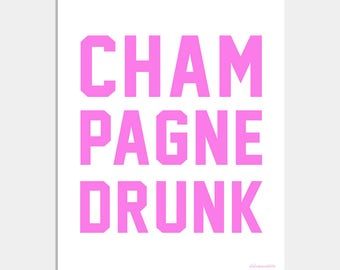 Champagne Art Print - Pink Champagne Wall Art - Champagne Drunk Atr - Drinking Quote - Bar Cart Art - Typography Print
