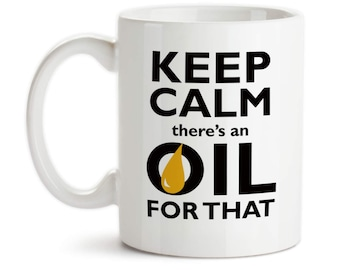 Coffee Mug, Keep Calm There's An Oil For That, Essential Oils Lover, Essential Oils Business, Gift, EO, EOs, Gift Idea, Large Coffee Cup