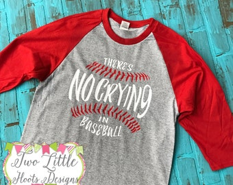 Theres no crying in Baseball Raglan Shirt ~ Baseball ~ 3/4 length Baseball Shirt