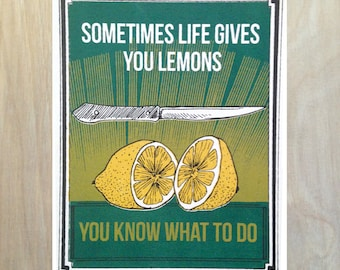 Sometimes Life Gives You Lemons.  You Know What To Do! Greeting Card