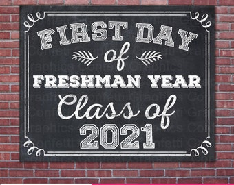 First Day Of Freshman Year Class of 2021 College High School University  Chalkboard Sign Back To School Photo Prop / 8x10 / Instant Download