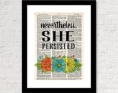 Nevertheless She Persisted - Elizabeth Warren Quote - Womens Rights - Eco Friendly - Upcycled Dictionary Print -  Dictionary Page Art