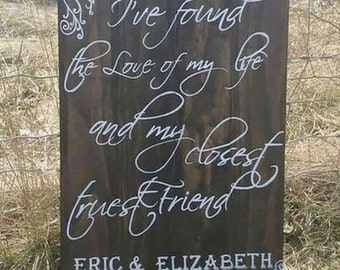 In You I've Found - The love of my Life - Wooden Sign - Love of My life Sign