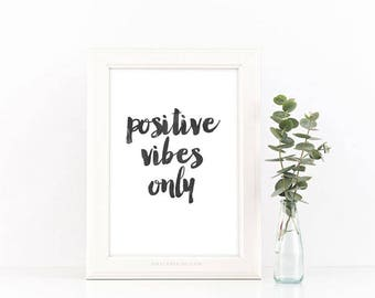 Positive Vibes Only 8x10 Digital Download Print