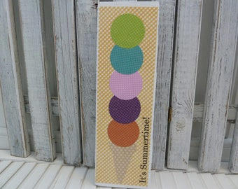 Handmade primitive wooden mixed media sign - It's Summertime Ice Cream Cone