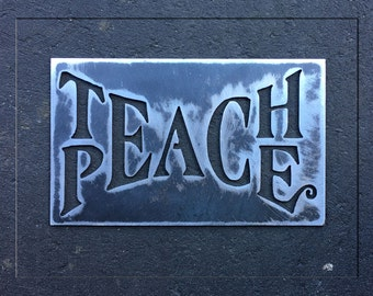 Teach Peace Metal Art Sign