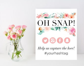 Oh Snap, Instagram Sign, Personalized wedding hashtag sign, floral social media event sign, share the love customizable printable download
