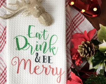 Christmas Kitchen Towel - Eat Drink & Be Merry Christmas Kitchen Decor