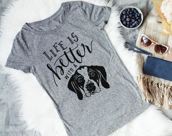 Women's Dog Tshirt - Gray Womans Tee - Life is Better with a dog