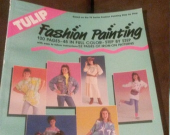 Tulip Fashion Painting 100 pages 52 pages of iron on patterns