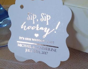 PERSONALIZED White Metallic Gold Foil Sip Sip Hooray for Your Mini Champagne Bottle Wedding Engagement Favor Thank You Tags