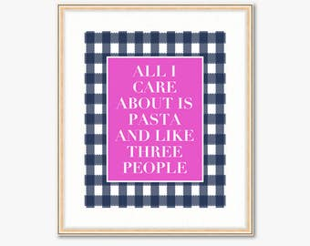 All I Care About is Pasta and Like Three People -- Home Decor -- Pink and Navy -- Kitchen Print