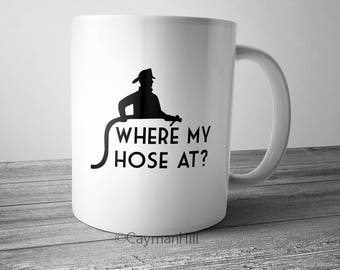 Funny Firefighter Coffee Mug Where My Hose At 11 oz White Ceramic Sublimation Cup Fire Man Woman Hoes Pun