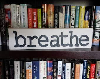 Handmade hand lettered wooden sign. Remind yourself to just breathe.