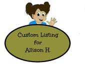 Custom Listing for Allison H.