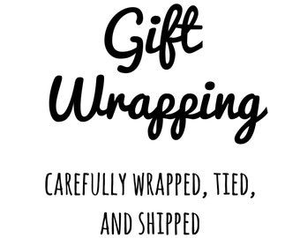 Gift Wrapping for your order! Get your order gift wrapped!
