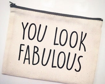You Look Fabulous Cosmetic Bag