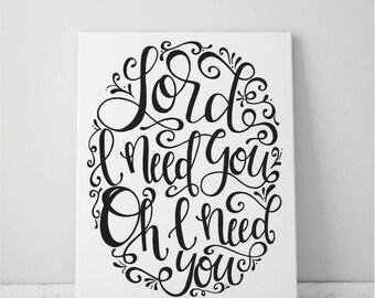 Lord I Need You Art Print