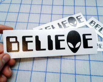 Alien Believe decal.. Believe Alien decal.. Alien Believe sticker.. Believe Alien sticker.. UFO Believe decal..