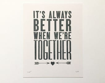 8x10 Letterpress Print - It's Always Better when We're Together