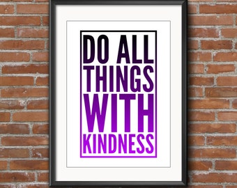 "Typography Print Quote ""Do All Things With Kindness"" Printable Art Downloadable Print"