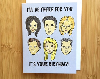 Friends TV Show Birthday Card - Handmade A2 90s Monica Ross Rachel Phoebe Chandler Joey Birthday Card with Foiled Lettering