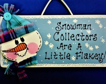 SNOWMAN COLLECTORS Are A Little Flakey SIGN Season Holiday Plaque Christmas Wall & Door
