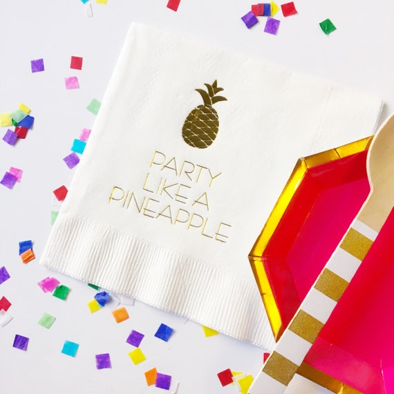 Pineapple napkins, foil stamped napkins, party like a pineapple, bachelorette party napkins, birthday party napkins