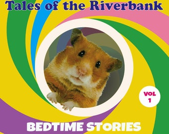 Further Tales of the Riverbank Bedtime Stories Volume 1
