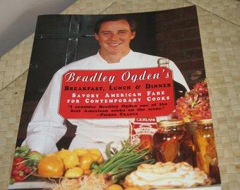 Bradley Ogden's Breakfast, Lunch and Dinner Cookbook / Signed Copy