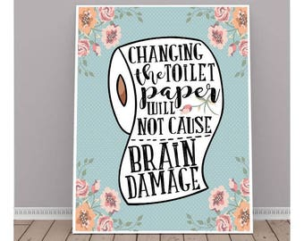 Changing the toilet paper roll will not cause brain damage, wall art printable, funny bathroom art, bathroom wall decor, vintage bath 8X10