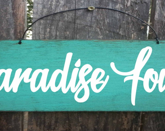 paradise found, paradise sign, paradise decoration, beach decor, beach house sign, beach decoration, beach sign, deck sign, patio sign