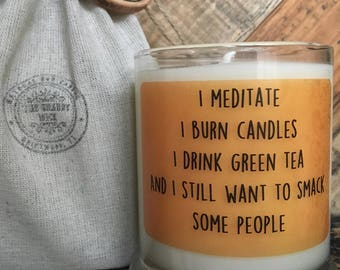 Soy Candle-Meditate-Funny Quotes-Custom Candle Message-Humorous Gifts-Inspirational Quotes-Candle With Message-Birthday Gift For Meditation