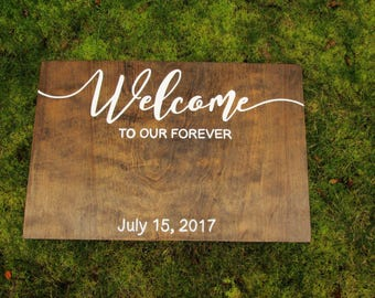 Wedding Sign, Welcome to our forever, wedding welcome sign, wood wedding sign, rustic wedding sign, custom wedding sign, wedding welcome