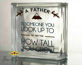 A father is someone you look up to - vinyl decal - glass block - ceramic tile - sticker - Father's Day gift - Dad gift -  HONEY05