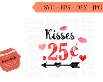 Kisses 25 Cents svg - Lips SVG - Heart and Arrow Svg - Cutting File, SVG- Dxf- eps - valentine svg - Cameo & Cricut - iron on transfer