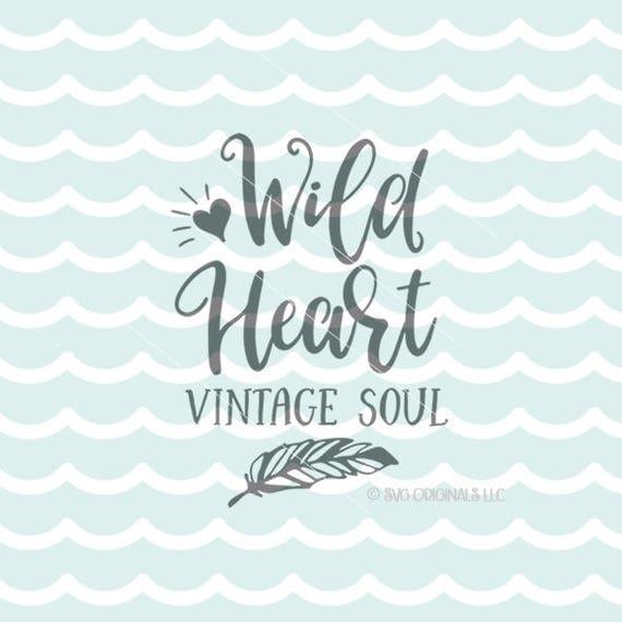 wild heart vintage soul svg vector file cricut explore. Black Bedroom Furniture Sets. Home Design Ideas