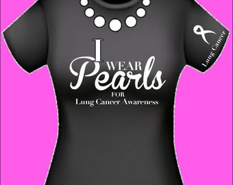 I wear pearls for lung cancer t-shirt