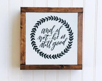 And If Not, He is Still Good || wood home decor