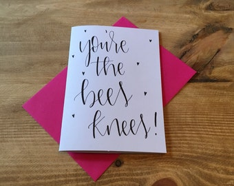 Hand lettered you're the bees knees card