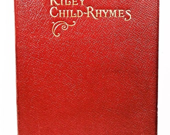 1905 Riley Child-Rhymes James Whitcomb Riley Americana Poetry Poems