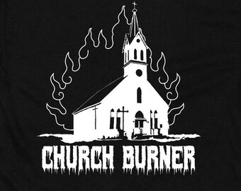 Church Burner - Satanic Black Metal T Shirt
