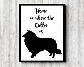 Collie Dog Quote Wall Art - Home Is Where The Collie Is - Dog Printable - Collie Wall Decor - Dog Owner Gift - 16 x 20 - 11 x 14 - 5 x 7